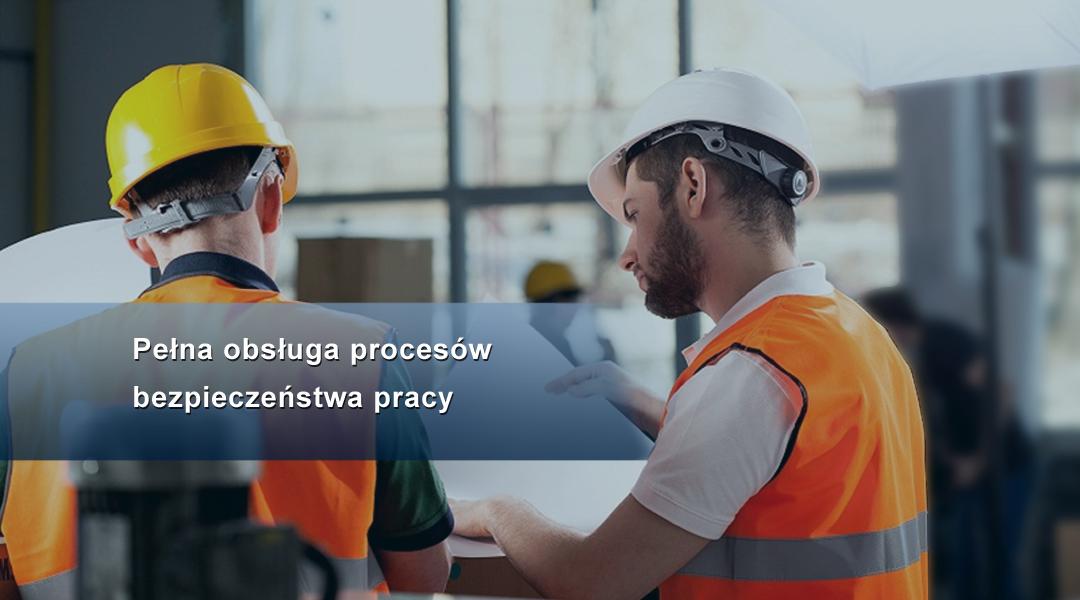 Pełna obsługa procesów bezpieczeństwa pracy
